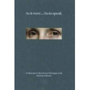 As it Were... So to Speak by Barbara Bloom