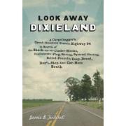Look Away, Dixieland by Alumni Professor of English James B Twitchell