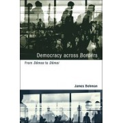 Democracy across Borders by James Bohman
