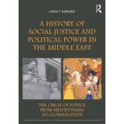 A History of Social Justice and Political Power in the Middle East by Linda T. Darling