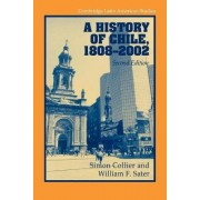 A History of Chile, 1808-2002 by Simon Collier