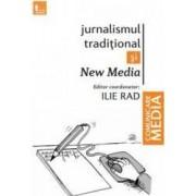Jurnalismul traditional si New Media - Ilie Rad