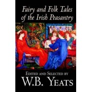 Fairy and Folk Tales of the Irish Peasantry by W.B.Yeats, Social Science, Folklore & Mythology by W B Yeats