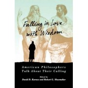Falling in Love with Wisdom by David D. Karnos