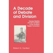 A Decade of Debate and Division by Robert G. Gardner