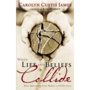 When Life and Beliefs Collide by Carolyn Custis James