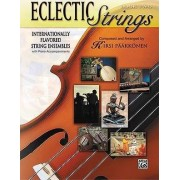 Eclectic Strings, Book 2 (Internationally Flavored String Ensembles with Piano Accompaniments Composed and Arranged by Kirsi Paakkonen) by Kirsi Nen
