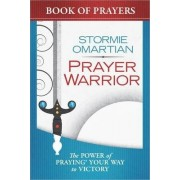 Prayer Warrior Book of Prayers by Stormie Omartian