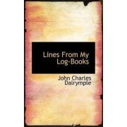 Lines from My Log-Books by John Charles Dalrymple