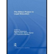 The Ethics Project in Legal Education by Michael Robertson