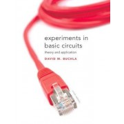 Experiments in Basic Circuits: Lab Manual by David M. Buchla
