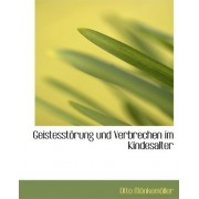 Geistesstaprung Und Verbrechen Im Kindesalter by Otto Mapnkemapller