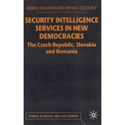 Security Intelligence Services in New Democracies by Kieran Williams