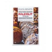 Posta Renáta: Pénztárcabarát paleolit ételek hedonistáknak