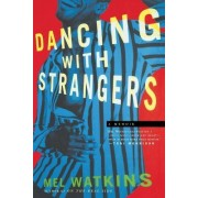 Dancing with Strangers by Mel Watkins