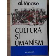 Cultura Si Umanism Eseuri De Filosofia Culturii - Al. Tanase
