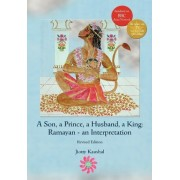 A Son, a Prince, a Husband, a King: Ramayan an Interpretation by Jiotty Kaushal