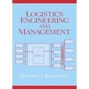 Logistics Engineering and Management by Benjamin S. Blanchard