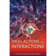 Drug Actions and Interactions by Jae Y. Choe