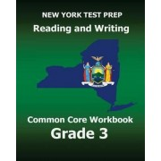 New York Test Prep Reading and Writing Common Core Workbook Grade 3 by Test Master Press New York