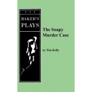 The Soapy Murder Case by Tim Kelly
