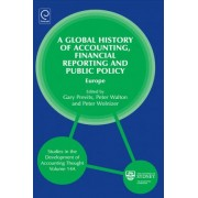Global History of Accounting, Financial Reporting and Public Policy by Gary J. Previts