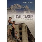The Caucasus by Thomas De Waal