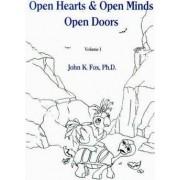 Open Hearts & Open Minds Open Doors by John K Fox