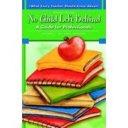 What Every Teacher Should Know About No Child Left Behind by Mitchell L. Yell