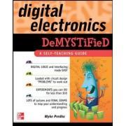 Digital Electronics Demystified by Myke Predko