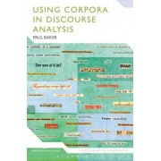 Using Corpora in Discourse Analysis by Paul Baker