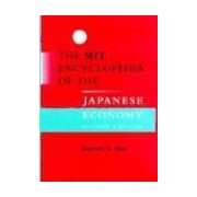 The Mit Encyclopedia of the Japanese Economy 2nd Edition