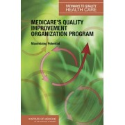 Medicare's Quality Improvement Organization Program by and Performance Improvement Programs Payment Committee on Redesigning Health Insurance Performance Measures