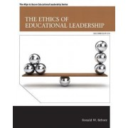 The Ethics of Educational Leadership by Ronald W. Rebore