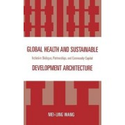 Global Health and Sustainable Development Architecture by Mei-Ling Wang