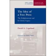 The Idea of a Free Press by David A. Copeland