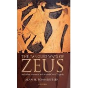 The Tangled Ways of Zeus by Alan H. Sommerstein