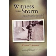 Witness to the Storm by Werner T Angress