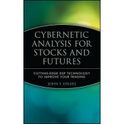 Cybernetic Analysis for Stocks and Futures by John F. Ehlers