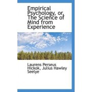 Empirical Psychology, Or, the Science of Mind from Experience by Laurens Perseus Hickok