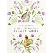 The Complete Book of the Flower Fairies by Cicely Mary Barker