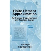Finite Element Approximation for Optimal Shape, Material and Topology Design by J. Haslinger
