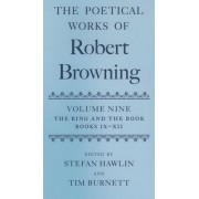 The Poetical Works of Robert Browning Volume IX: The Ring and the Book, Books IX-XII by Stefan Hawlin