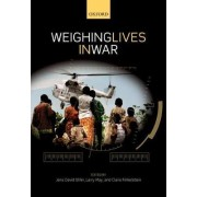 Weighing Lives in War by Jens David Ohlin