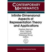 Infinite-dimensional Aspects of Representation Theory and Applications by Stephen Berman