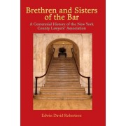 Brethren and Sisters of the Bar by Edwin David Robertson