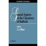 General Aspects of the Chemistry of Radicals by Zeev B. Alfassi