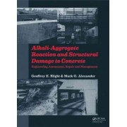 Alkali-Aggregate Reaction and Structural Damage to Concrete by Geoffrey E. Blight