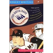 You Gotta Have Wa by Robert Whiting