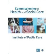 Commissioning for Health and Social Care by Institute of Public Care